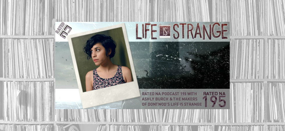 Rated NA 195: Life Is Strange With Ashly Burch