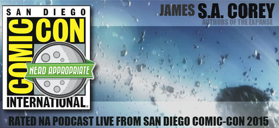 Rated NA: Live With The Authors Of The Expanse At San Diego Comic Con 2015