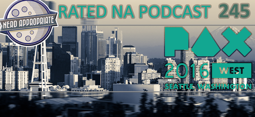 Rated NA 245: PAX West 2016 Epilogue