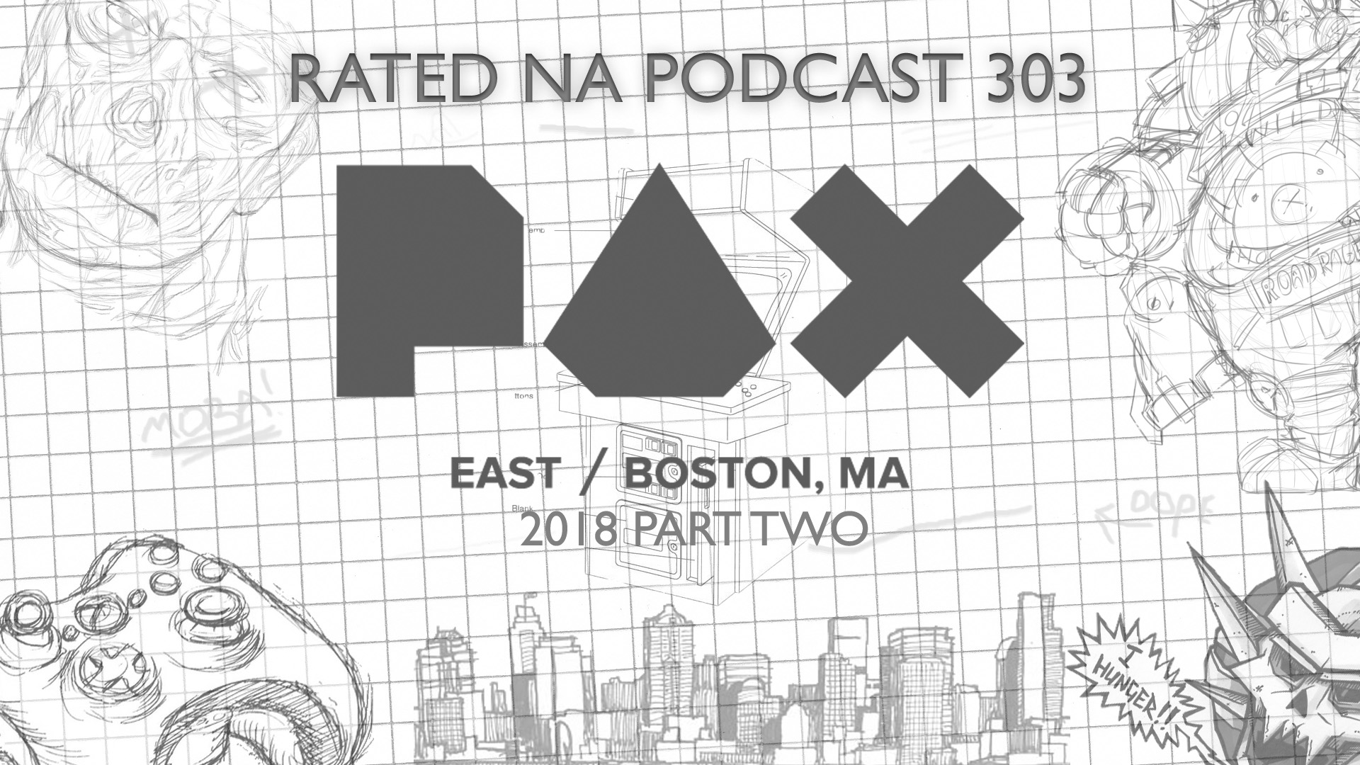 Rated NA 303: PAX East 2018 (Part Two)