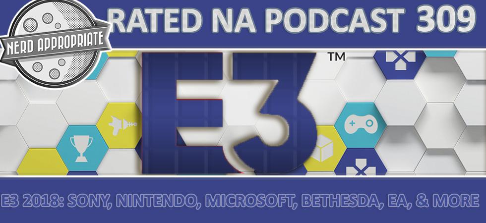 Rated NA 309: E3 2018