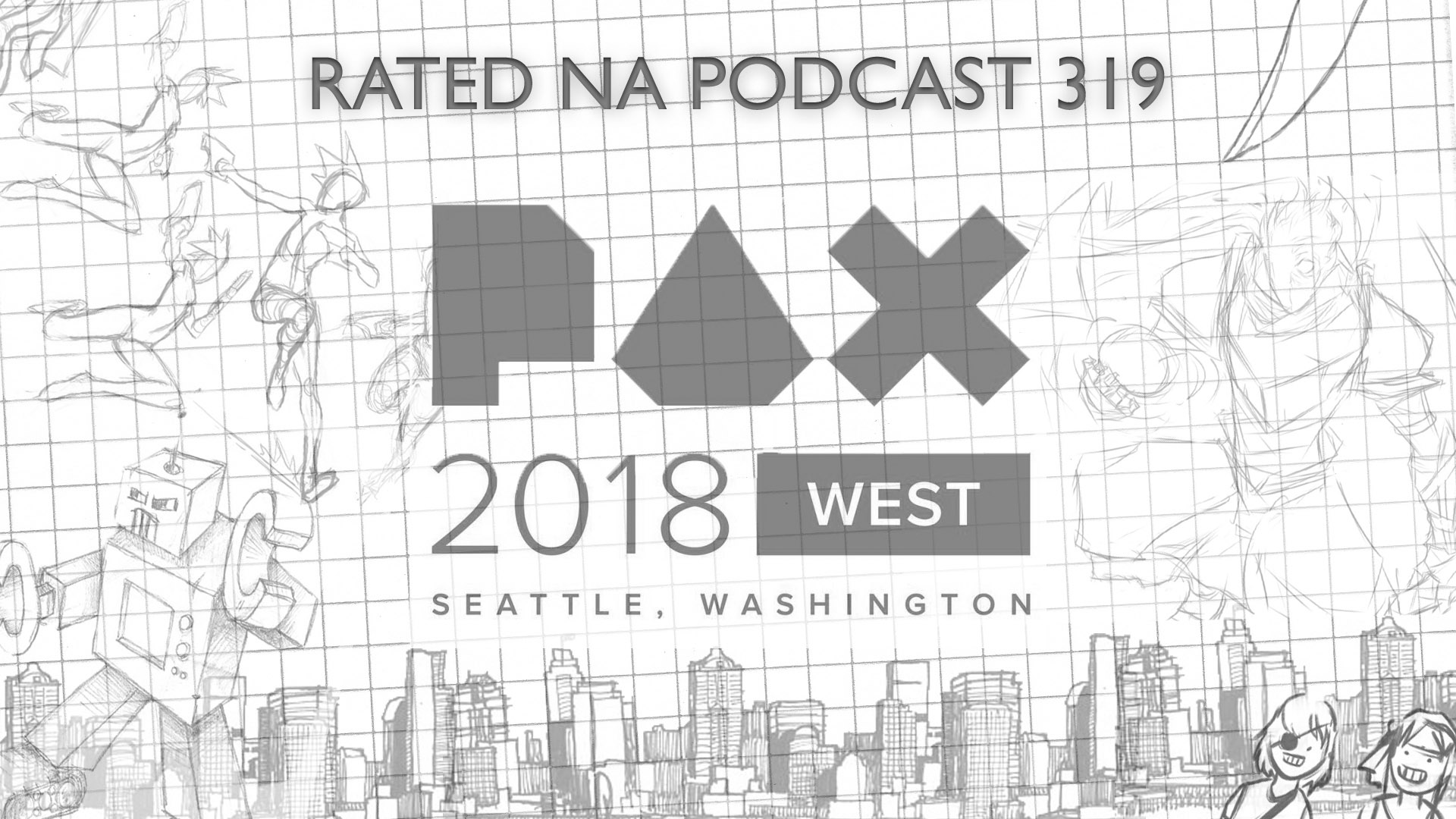 Rated NA 319: PAX: West 2018 (Part One)