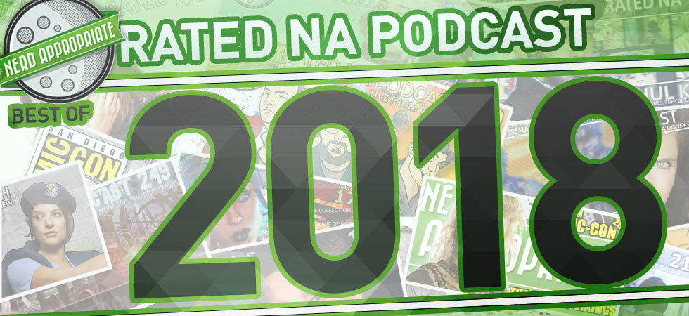 Rated NA 329: Our Favorites Of 2018