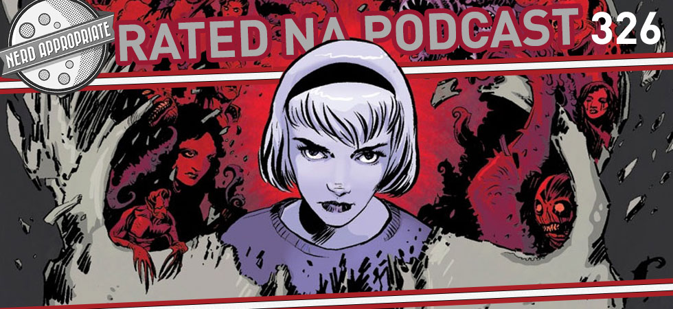 Rated NA 326: Kingdom Rush Vengeance / Chilling Adventures Of Sabrina